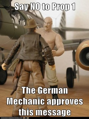 Say NO to Prop 1  The German Mechanic approves this message