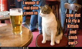 "Inturnet Datin' Liez~""I'm Nawt A Cat"" Is Kind Ob A Big One."
