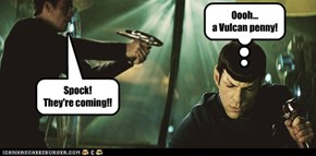 Spock! They're coming!!