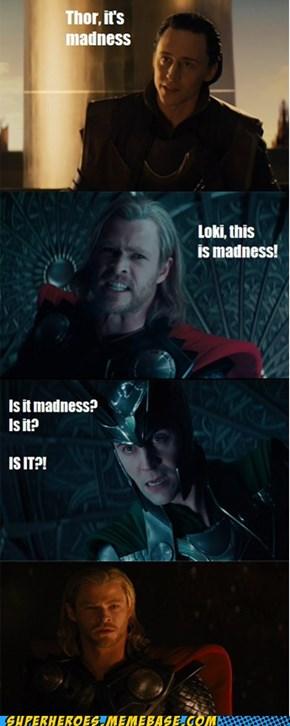 Make up your mind, Loki!
