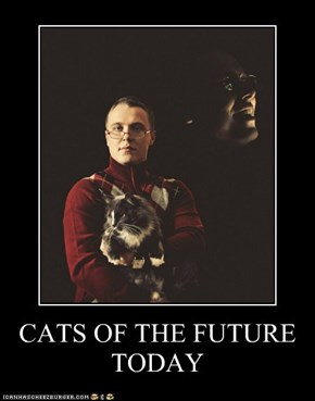 CATS OF THE FUTURE TODAY