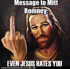 Message to Mitt Romney: