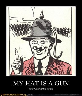 MY HAT IS A GUN