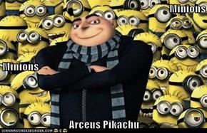 Minions Minions Arceus Pikachu