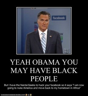 YEAH OBAMA YOU MAY HAVE BLACK PEOPLE