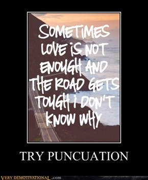 TRY PUNCUATION