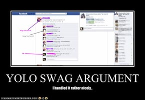 YOLO SWAG ARGUMENT