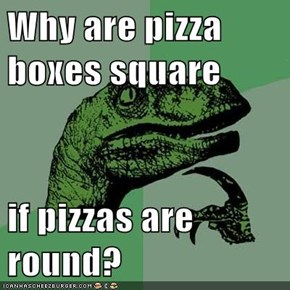 Why are pizza boxes square   if pizzas are round?