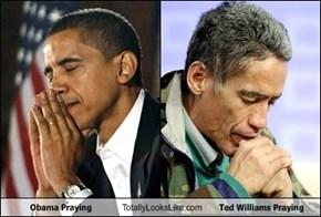 Obama Praying Totally Looks Like Ted Williams Praying