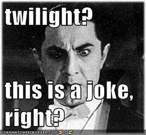 twilight?  this is a joke, right?