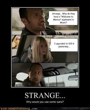 STRANGE...