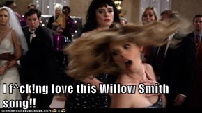 I f^ck!ng love this Willow Smith song!!