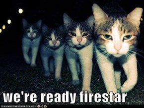 we're ready firestar