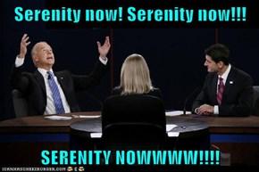 Serenity now! Serenity now!!!  SERENITY NOWWWW!!!!