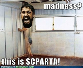 THIS IS SCPARTA!