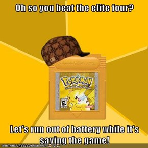 Oh so you beat the elite four?  Let's run out of battery while it's saving the game!