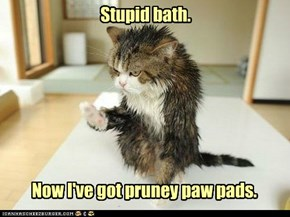 Stupid bath.