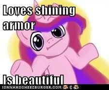 Loves shining armor  Is beautiful