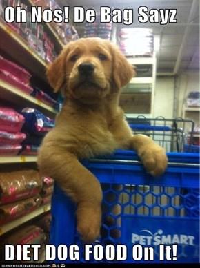 Oh Nos! De Bag Sayz  DIET DOG FOOD On It!