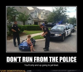 DON'T RUN FROM THE POLICE