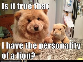 Is it true that   I have the personality of a lion?