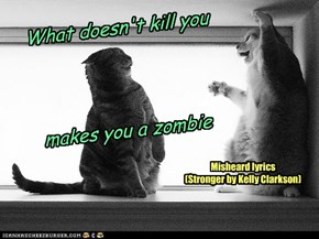 What doesn't kill you makes you a zombie