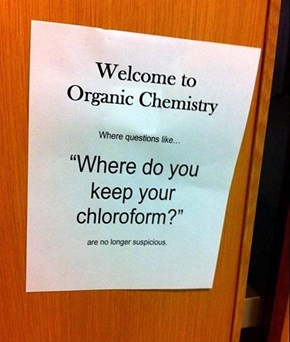 Seriously Though, Where is the Chloroform?