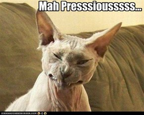 Mah Presssiousss