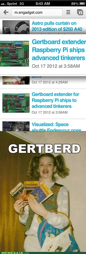 Hi there, do you have a Gertberd in stock?