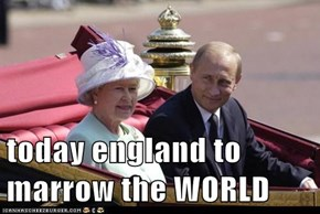today england to marrow the WORLD