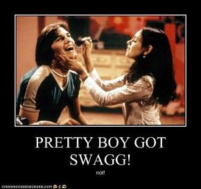 PRETTY BOY GOT SWAGG!