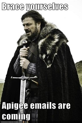 Brace yourselves  Apigee emails are coming