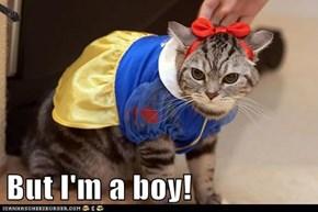 But I'm a boy!