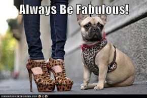 Always Be Fabulous!