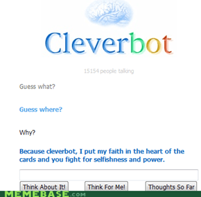 Cleverbot FTW!!