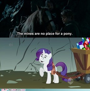 Ponies don't go to Moria.