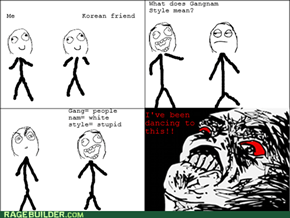 Gangnam style rage