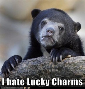 I hate Lucky Charms
