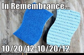 In Remembrance...  10/20/12-10/20/12