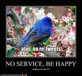 NO SERVICE, BE HAPPY