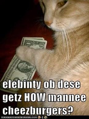 elebinty ob dese getz HOW mannee cheezburgers?