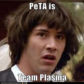 PeTA is  Team Plasma
