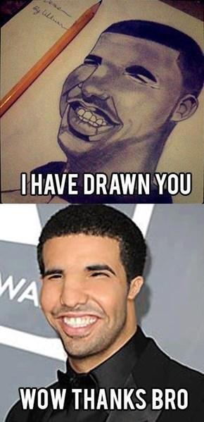 I Have Drake You