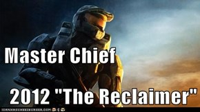 "Master Chief  2012 ""The Reclaimer"""
