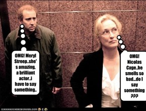 OMG! Meryl Streep..she's amazing, a brilliant actor..i have to say something..