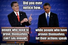 while people who have proven themselves  let their actions speak