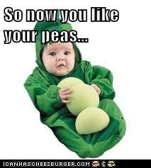So now you like your peas...