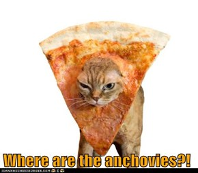 Where are the anchovies?!