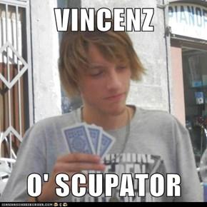 VINCENZ  O' SCUPATOR