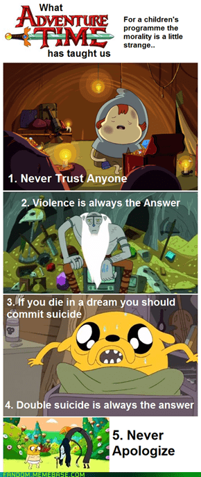 What adventure time has taught us